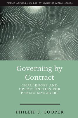 Governing by Contract By Cooper, Phillip J.