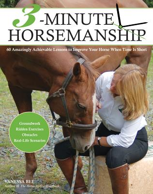 3-minute Horsemanship By Bee, Vanessa
